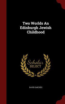 Image for Two Worlds An Edinburgh Jewish Childhood