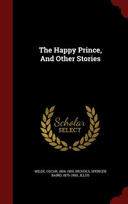 The Happy Prince, And Other Stories, 1854-1900, Wilde Oscar
