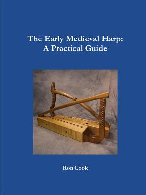 The early medieval harp: a practical guide, Cook, Ron