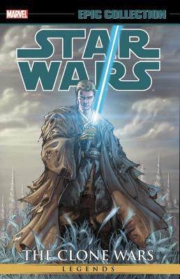 Star Wars Epic Collection: The Clone Wars Vol. 2 (Star Wars: Legends: Epic Collection: The Clone Wars), Blackman, Haden; Ostrander, John; Stradley, Randy; Taylor, Tom