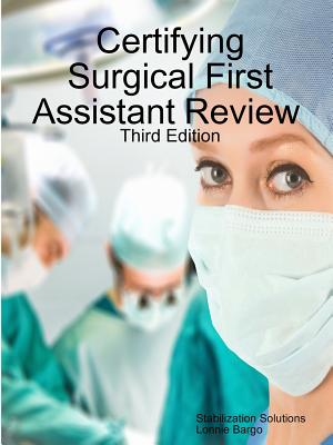 Certifying Surgical First Assistant Review 3, Bargo, Lonnie