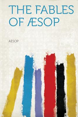 The Fables of Aesop, Aesop