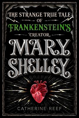 Image for Mary Shelley: The Strange True Tale of Frankenstein's Creator