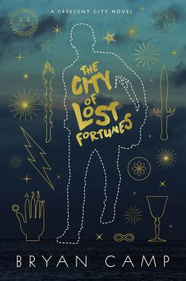 The City of Lost Fortunes (A Crescent City Novel), Bryan Camp
