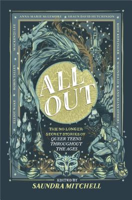 Image for All Out: The No-Longer-Secret Stories of Kick-Ass Queer Teens