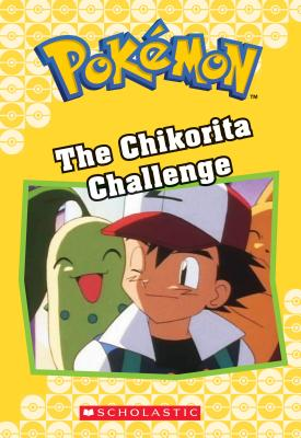 Image for The Chikorita Challenge (Pokmon Classic Chapter Book #11) (Pokmon Chapter Books)