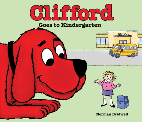 Image for CLIFFORD GOES TO KINDERGARTEN