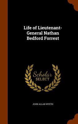 Image for Life of Lieutenant-General Nathan Bedford Forrest