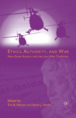 Image for Ethics, Authority, and War: Non-State Actors and the Just War Tradition