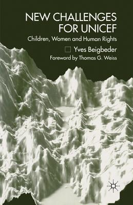 New Challenges for UNICEF: Children, Women and Human Rights, Beigbeder, Y.