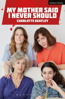 My Mother Said I Never Should (Modern Plays), Keatley, Charlotte