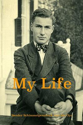 My Life, Schimmelpenninck van der Oye, Sander