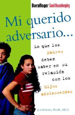 Image for Mi querido adversario: Lo que los padres deben saber en su relación con los hijos adolescentes (Spanish Edition)