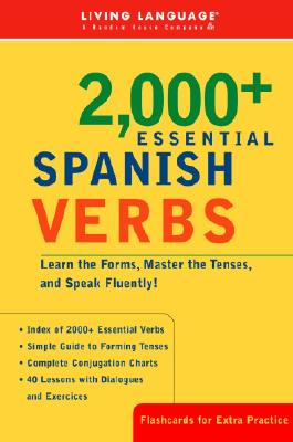 Image for 2000+ Essential Spanish Verbs: Learn the Forms, Master the Tenses, and Speak Fluently! (Essential Vocabulary)