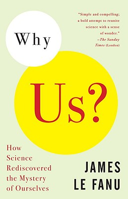 Image for Why Us?: How Science Rediscovered the Mystery of Ourselves (Vintage)