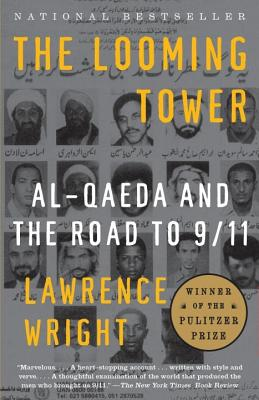 The Looming Tower: Al Qaeda and the Road to 9/11 (Vintage), Lawrence Wright