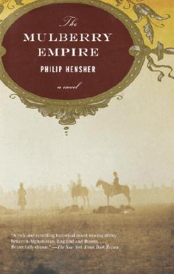 The Mulberry Empire: A Novel, Hensher, Philip