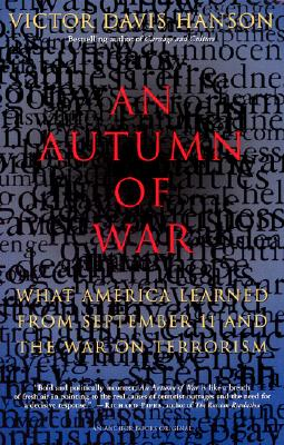 Autumn of War : What America Learned from September 11 and the War on Terrorism, VICTOR DAVIS HANSON
