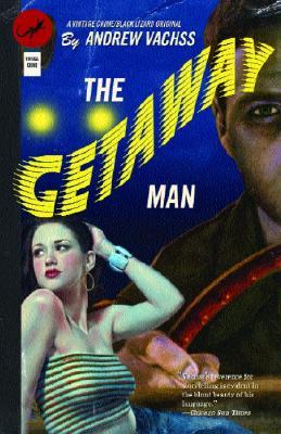 The Getaway Man (Vintage Crime/Blck Lizard Orig), Andrew Vachss