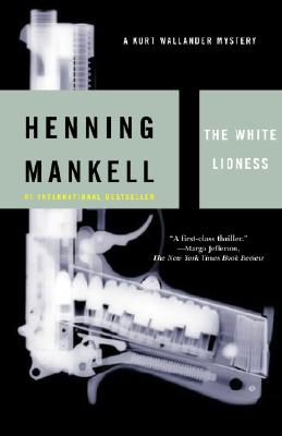 White Lioness : A Mystery, HENNING MANKELL, LAURIE THOMPSON