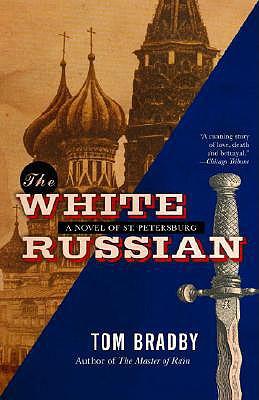 The White Russian: A Novel, Bradby, Tom