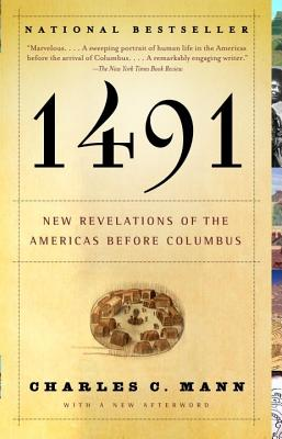 1491: New Revelations of the Americas Before Columbus, CHARLES C. MANN