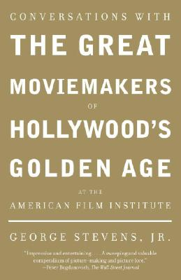 Image for Conversations with the Great Moviemakers of Hollywood's Golden Age at the American Film Institute