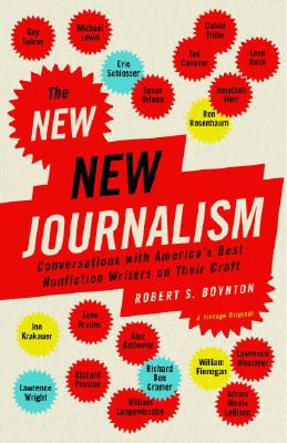 Image for New Journalism, The: Conversations with America's Best Nonfiction Writers on The
