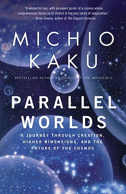 Image for Parallel Worlds : A Journey Through Creation, Higher Dimensions, And the Future of the Cosmos