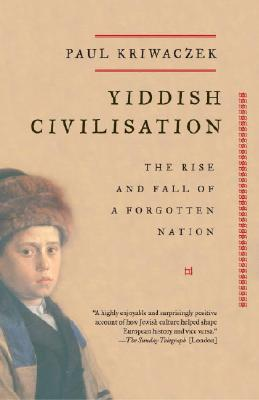 Image for Yiddish Civilisation: The Rise and Fall of a Forgotten Nation