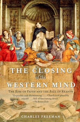 Image for Closing of the Western Mind: The Rise of Faith and the Fall of Reason