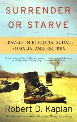 Image for Surrender or Starve : Travels in Sudan, Ethiopia, Somalia, and Eritrea