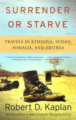 Image for Surrender or Starve : Travels in Sudan, Ethiopia, Somalia, and Eritrea