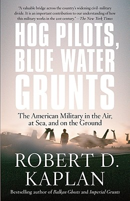 Image for Hog Pilots, Blue Water Grunts: The American Military in the Air, at Sea, and on the Ground (Vintage Departures)