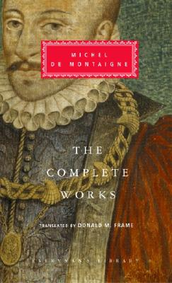 The Complete Works (Everyman's Library), Michel de Montaigne