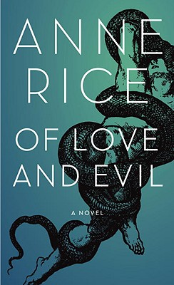 Image for Of Love and Evil (Songs of the Seraphim, Book 2)