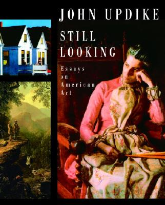 Image for Still Looking: Essays on American Art