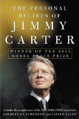 Image for The Personal Beliefs of Jimmy Carter: Winner of the 2002 Nobel Peace Prize