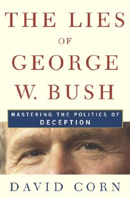 Image for LIES OF GEORGE BUSH, THE MASTERING THE POLITICS OF DECEPTION