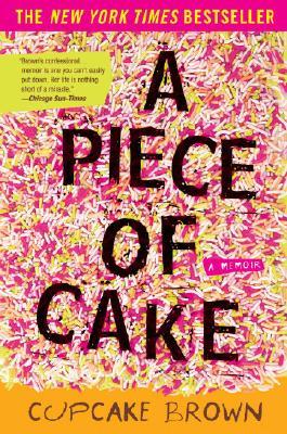 Image for PIECE OF CAKE, A A MEMOIR