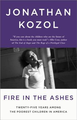 Image for Fire in the Ashes: Twenty-Five Years Among the Poorest Children in America