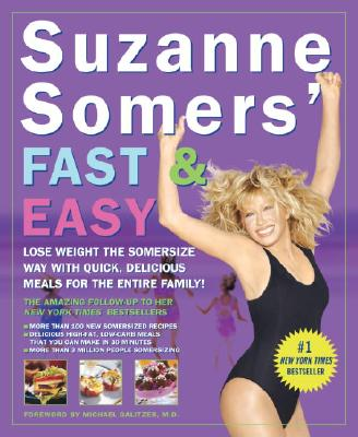 Image for Suzanne Somers' Fast & Easy: Lose Weight the Somersize Way with Quick, Delicious Meals for the Entire Family!
