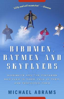 BIRDMEN  BATMEN  AND SKYFLYERS : WINGSUI, MICHAEL ABRAMS