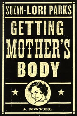 Image for Getting Mother's Body: A Novel