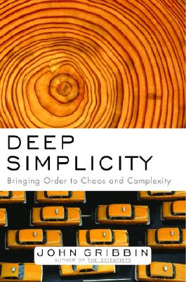 Image for Deep Simplicity: Bringing Order to Chaos and Complexity