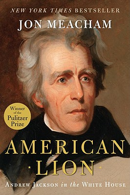 Image for American Lion: Andrew Jackson in the White House
