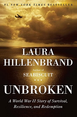 """Unbroken: A World War II Story of Survival, Resilience, and Redemption"", ""Hillenbrand, Laura"""