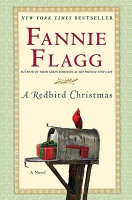 A Redbird Christmas: A Novel, Flagg, Fannie