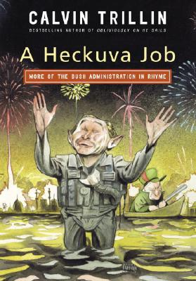 Image for A Heckuva Job: More of the Bush Administration in Rhyme