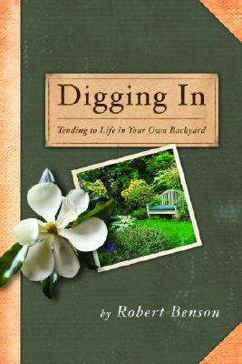 Image for Digging In: Tending to Life in Your Own Backyard